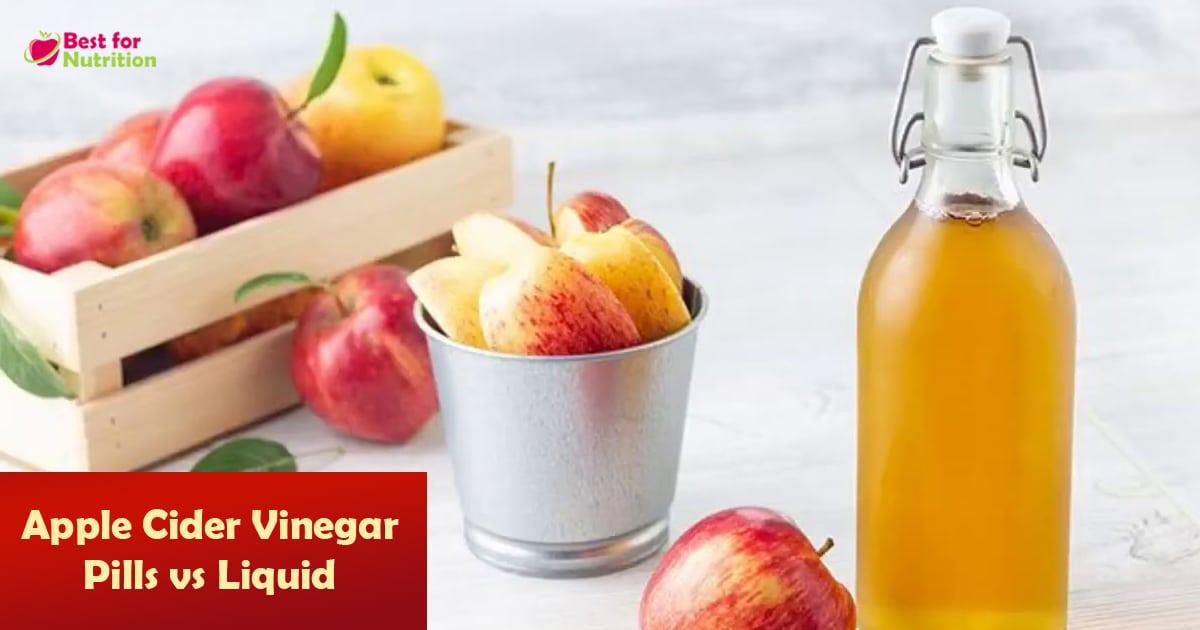 Apple Cider Vinegar Pills vs Liquid